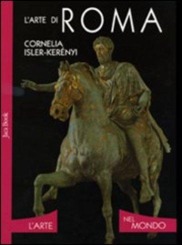 L'arte di Roma - Cornelia Isler Kerényi | Rochesterscifianimecon.com