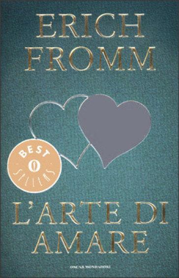 l arte di amare erich fromm  L'arte di amare - Erich Fromm - Libro - Mondadori Store