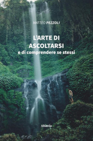 L'arte di ascoltarsi - Matteo Pezzoli   Kritjur.org