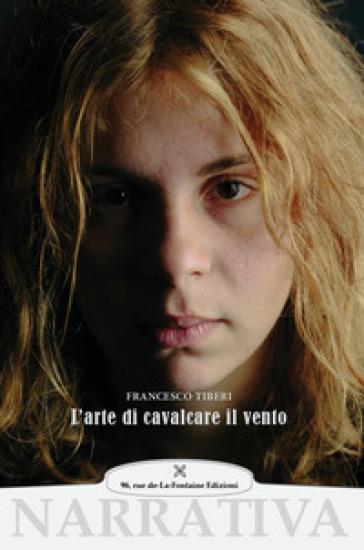 L'arte di cavalcare il vento - Francesco Tiberi |