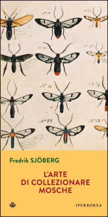 L'arte di collezionare mosche - Fredrik Sjoberg |