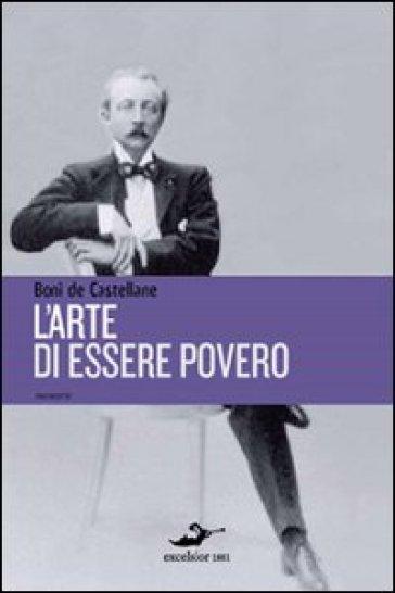 L'arte di essere povero - Boniface de Castellane   Kritjur.org