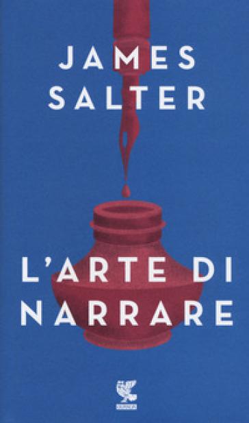 L'arte di narrare - James Salter  