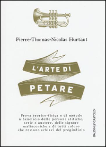 L'arte di petare - Pierre-Thomas-Nicolas Hurtaut  