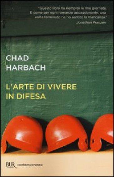 L'arte di vivere in difesa - Chad Harbach |