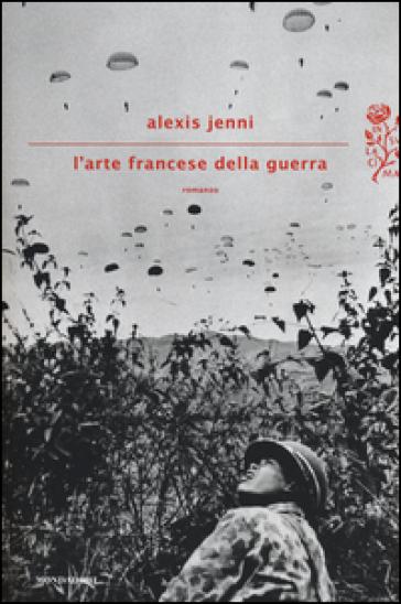 L'arte francese della guerra - Alexis Jenni |
