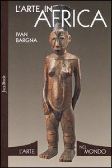 L'arte in Africa - Ivan Bargna   Rochesterscifianimecon.com