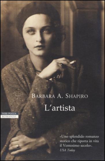 L'artista - Barbara A. Shapiro |