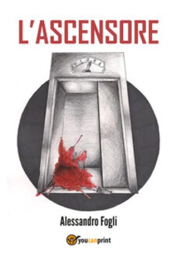 L'ascensore - Alessandro Fogli  