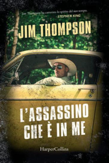 L'assassino che è in me - Jim Thompson |
