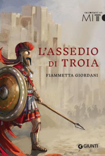 L'assedio di Troia - Fiammetta Giordani | Kritjur.org