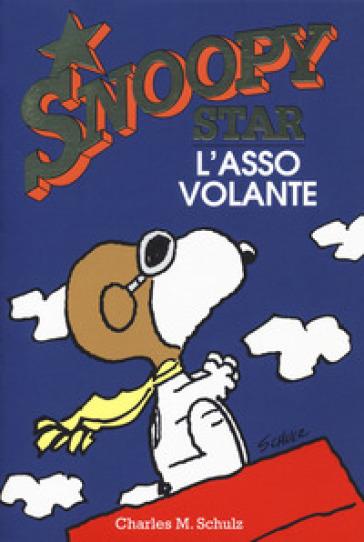 L'asso volante. Snoopy star - Charles Monroe Schulz | Jonathanterrington.com