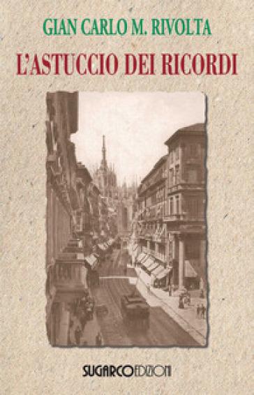 L'astuccio dei ricordi - Gian Carlo Maria Rivolta |