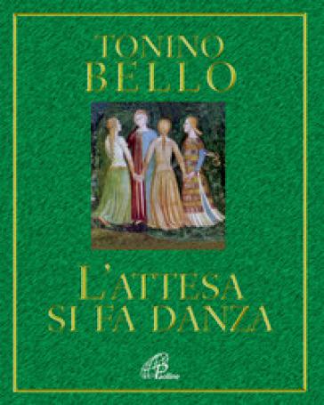 L'attesa si fa danza - Antonio Bello |
