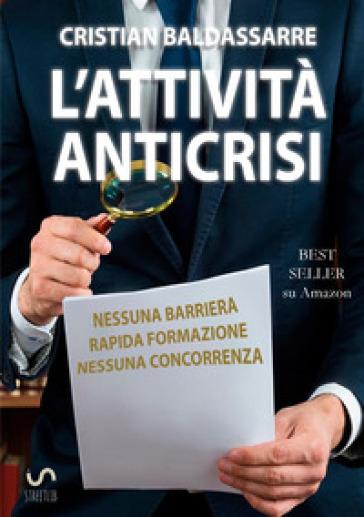 L'attività anticrisi - Cristian Baldassarre |