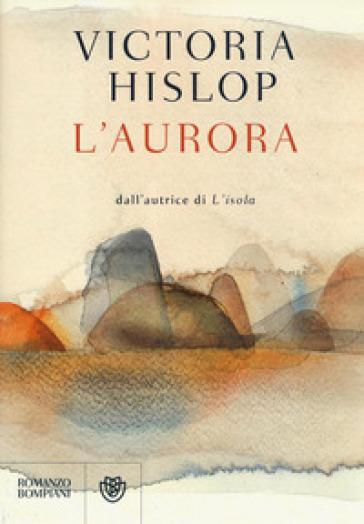 L'aurora - Victoria Hislop |