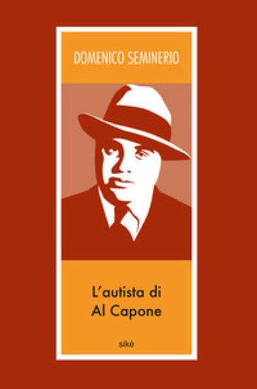 L'autista di Al Capone - Domenico Seminerio  