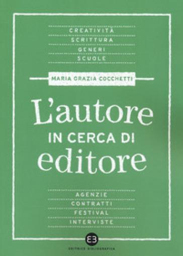 L'autore in cerca di editore - Maria Grazia Cocchetti | Ericsfund.org