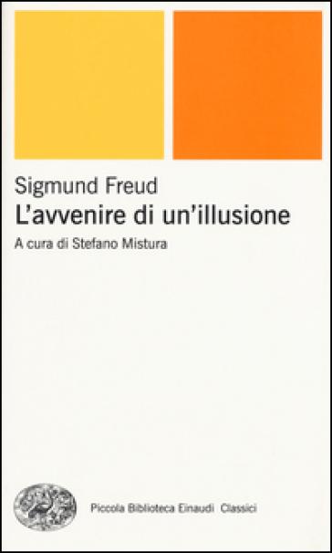 L'avvenire di un'illusione - Sigmund Freud |