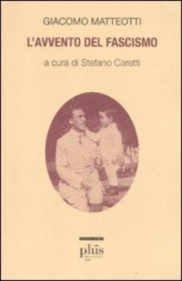 L'avvento del fascismo - Giacomo Matteotti |