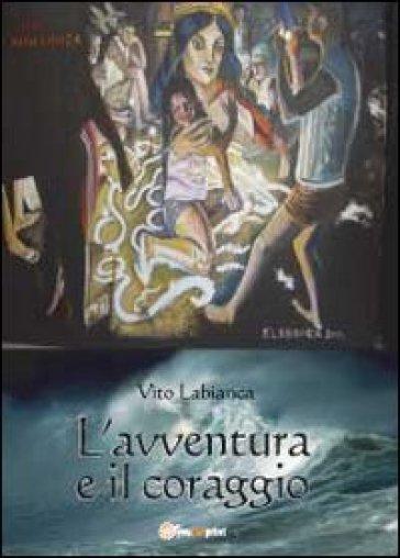 L'avventura e il coraggio - Vito Labianca   Jonathanterrington.com