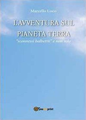 L'avventura sul pianeta Terra - Marcello Lisco pdf epub