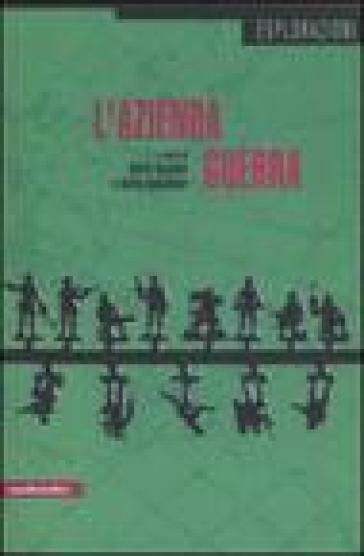 L'azienda guerra - Dario Azzellini |