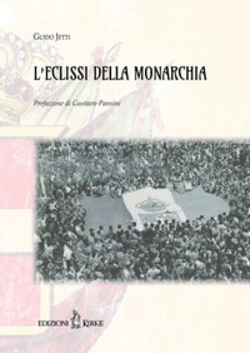 L'eclissi della monarchia - Guido Jetti |