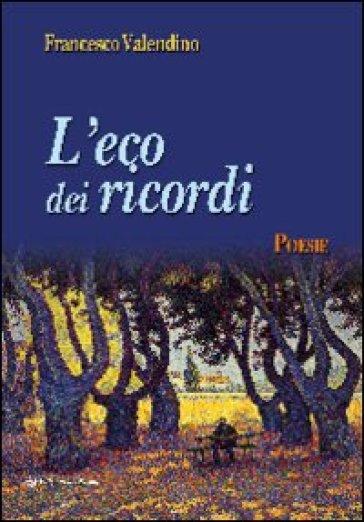L'eco dei ricordi - Francesco Valendino | Kritjur.org