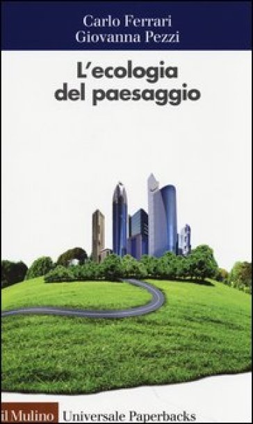 L'ecologia del paesaggio - Carlo Ferrari | Thecosgala.com