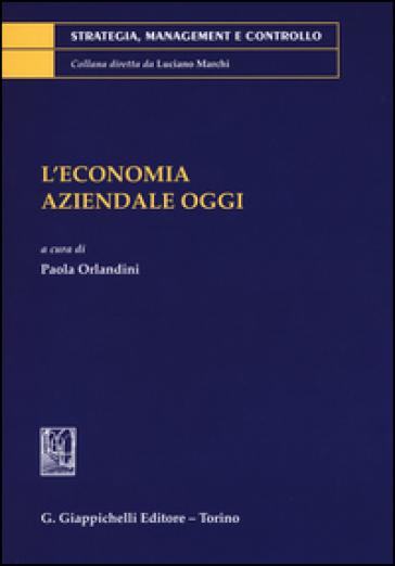 L'economia aziendale oggi - P. Orlandini |