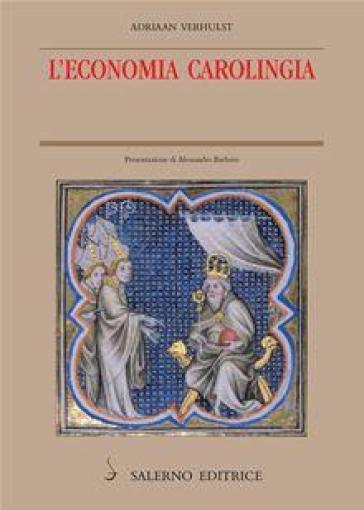 L'economia carolingia - Adriaan Verhulst |