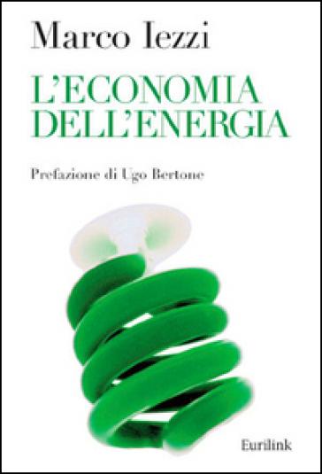 L'economia dell'energia - Marco Iezzi | Ericsfund.org