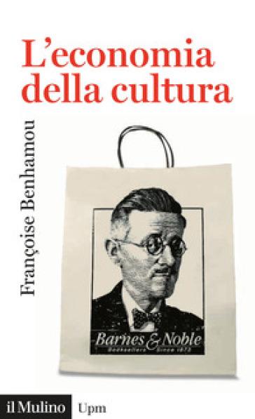 L'economia della cultura - Francoise Benhamou   Thecosgala.com