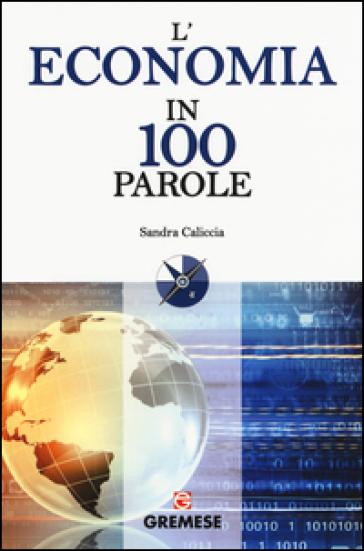 L'economia in 100 parole - Sandra Caliccia | Thecosgala.com