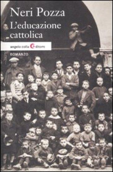 L'educazione cattolica - Neri Pozza | Jonathanterrington.com