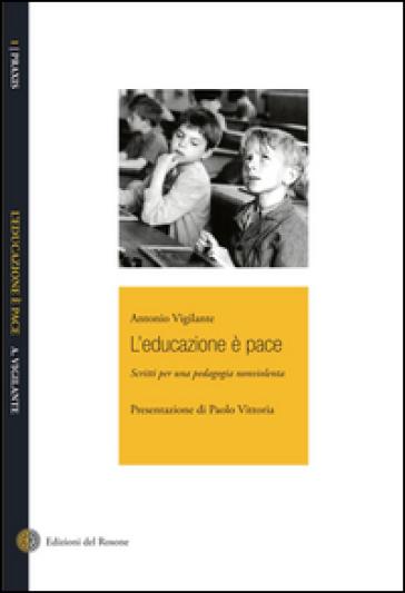 L'educazione è pace - Antonio Vigilante  