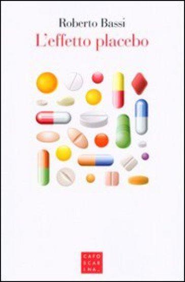 L'effetto placebo - Roberto Bassi |