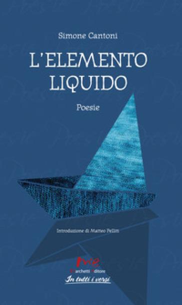 L'elemento liquido - Simone Cantoni |