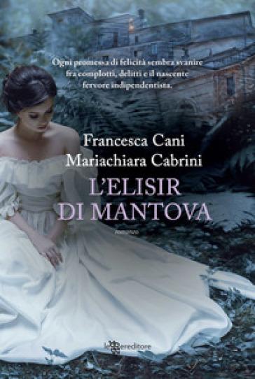 L'elisir di Mantova - Francesca Cani  