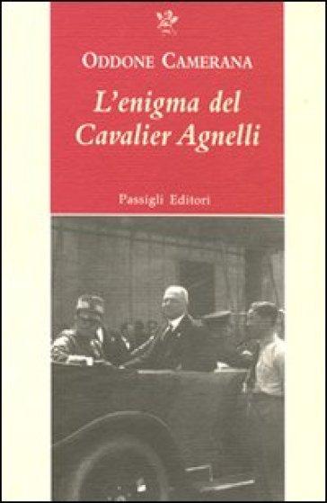 L'enigma del cavalier Agnelli - Oddone Camerana | Kritjur.org
