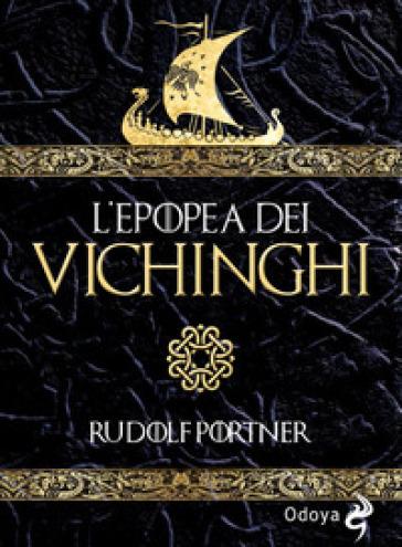 L'epopea dei Vichinghi - Rudolf Portner |