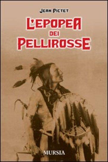 L'epopea dei pellirosse - Jean Pictet | Thecosgala.com