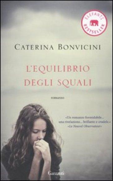 L'equilibrio degli squali - Caterina Bonvicini  
