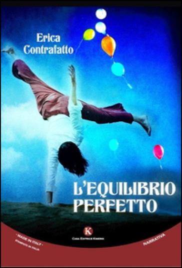 L'equilibrio perfetto - Erica Contrafatto  