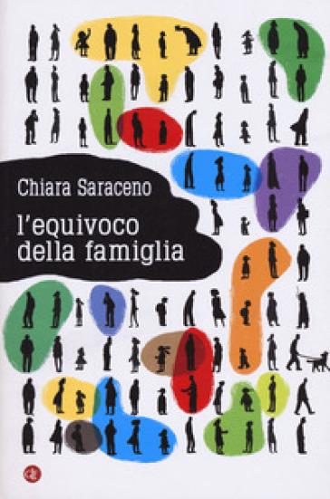 L'equivoco della famiglia - Chiara Saraceno  