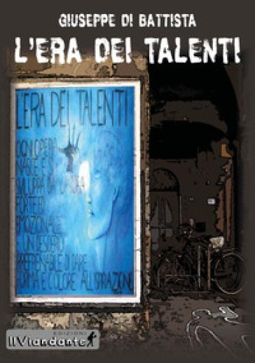 L'era dei talenti - Giuseppe Di Battista |