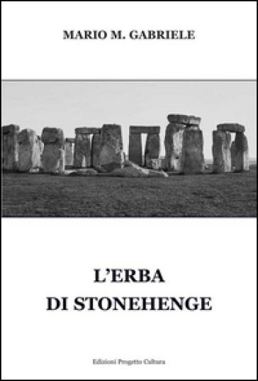 L'erba di Stonehenge - Mario M. Gabriele |