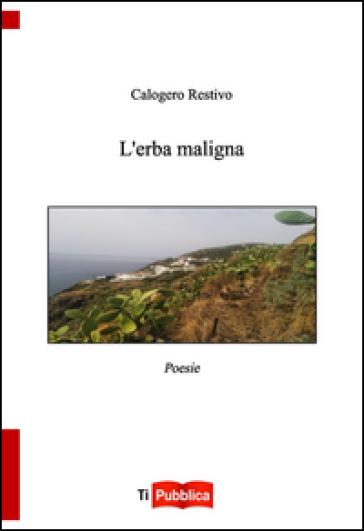 L'erba maligna - Calogero Restivo   Kritjur.org