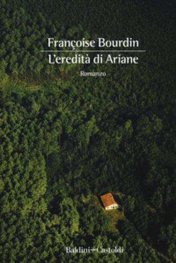 L'eredità di Ariane - Françoise Bourdin pdf epub